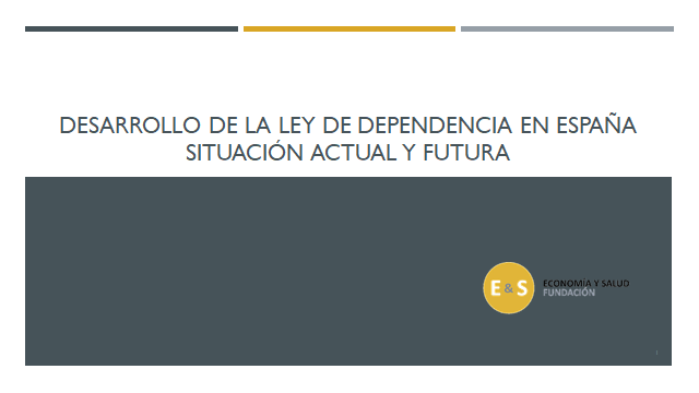DESARROLLO DE LA LEY DE DEPENDENCIA EN ESPAÑA SITUACIÓN ACTUAL Y FUTURA