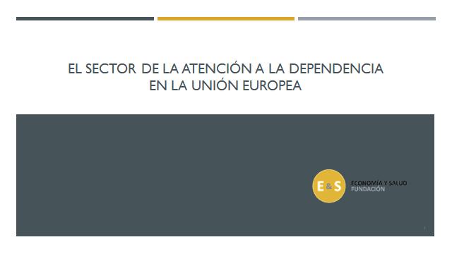 EL SECTOR DE LA ATENCIÓN A LA DEPENDENCIA EN LA UNIÓN EUROPEA